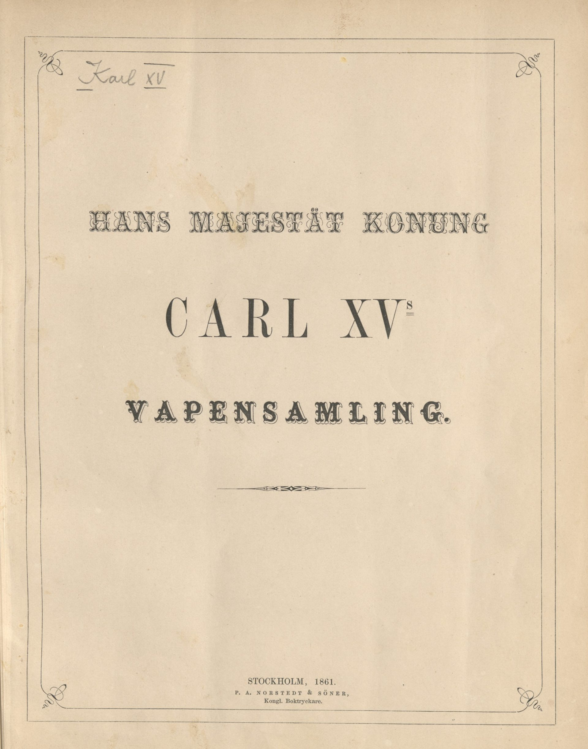 Title page of Karl XVs collection of arms and armour.